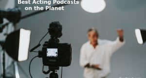 Top 20 Acting Podcast & Radio You Must Subscribe to in 2019